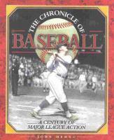 The chronicle of baseball : a century of major league action