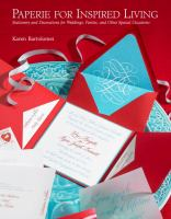 Paperie for inspired living : stationery and decorations for weddings, parties, and other special occasions