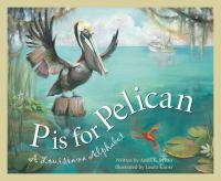 P is for pelican : a Louisiana alphabet
