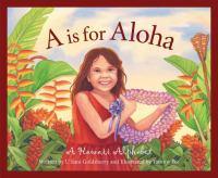 A is for aloha : a Hawaii alphabet