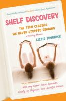 Shelf discovery : teen classics we never stopped reading