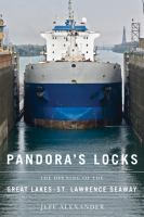 Pandora's locks : the opening of the Great Lakes-St. Lawrence Seaway