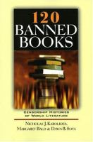 120 banned books : censorship histories and world literature