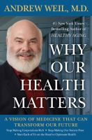 Why our health matters : a vision of medicine that can transform our future