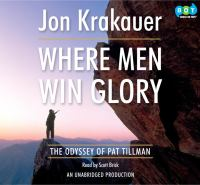 Where men win glory : [the odyssey of Pat Tillman] (AUDIOBOOK)
