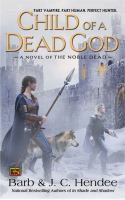 Child of a dead god : [a novel of the noble dead]