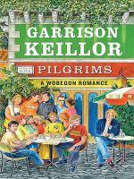 Pilgrims : a Wobegon romance (LARGE PRINT)