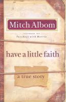 Have a little faith : a true story (LARGE PRINT)