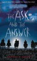 The Ask and the Answer [book two of the Chaos Walking series] : a novel