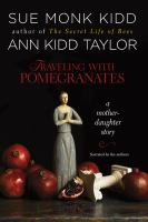 Traveling with pomegranates : a mother-daughter story (AUDIOBOOK)