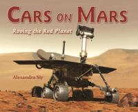 Cars on Mars : roving the red planet