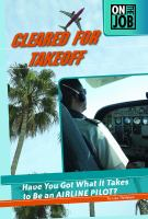 Cleared for takeoff : have you got what it takes to be an airline pilot?