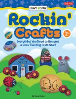Rockin' crafts : everything you need to become a rock painting craft star!