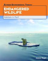 Endangered wildlife : habitats in peril