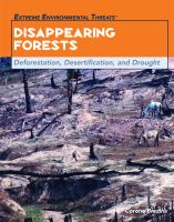 Disappearing forests : deforestation, desertification, and drought