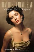 How to be a movie star : Elizabeth Taylor in Hollywood