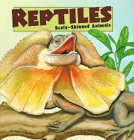 Reptiles : scaly-skinned animals