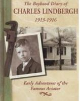 The boyhood diary of Charles Lindbergh, 1913-1916 : early adventures of the famous aviator
