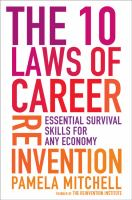 The 10 laws of career reinvention : essential survival skills for any economy