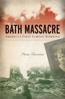 Bath massacre : America's first school bombing