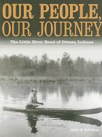 Our people, our journey : the Little River Band of Ottawa Indians