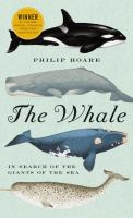 The whale : in search of the giants of the sea