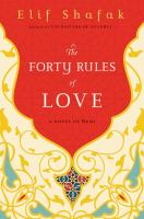 The forty rules of love : [a novel of Rumi]