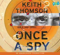 Once a spy : [a novel] (AUDIOBOOK)