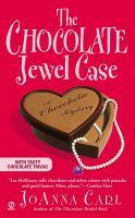 The chocolate jewel case : a chocoholic mystery