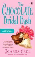 The chocolate bridal bash : a chocoholic mystery