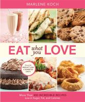 Eat what you love : more than 300 incredible recipes low in sugar, fat, and calories
