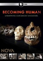 Becoming human : unearthing our earliest ancestors
