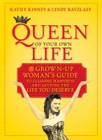Queen of your own life : surviving, thriving, and reclaiming happiness in the second half of life