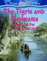 The Tigris and Euphrates : rivers of the fertile crescent
