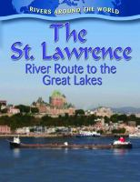 The St. Lawrence : river route to the Great Lakes