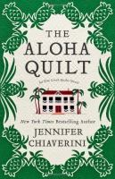 The aloha quilt : an Elm Creek Quilts novel