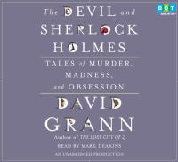 The Devil and Sherlock Holmes : tales of murder, madness, and obsession (AUDIOBOOK)
