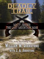 Matt Jensen, the last mountain man : deadly trail (LARGE PRINT)