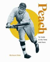Peach : Ty Cobb in his time and ours