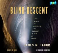 Blind descent : [the quest to discover the deepest place on Earth] (AUDIOBOOK)