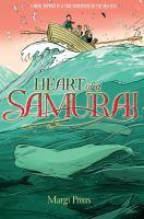 Heart of a samurai : based on the true story of Nakahama Manjiro