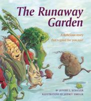 The runaway garden : a delicious story that's good for you, too!