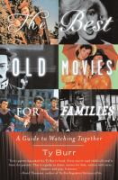 The best old movies for families : a guide to watching together