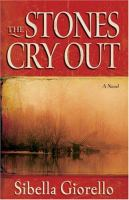 The stones cry out : a novel