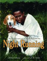 Night running : how James escaped with the help of his faithful dog : based on a ture story