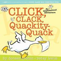Click, clack, quackity-quack : an alphabetical adventure