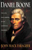 Daniel Boone : the life and legend of an American pioneer