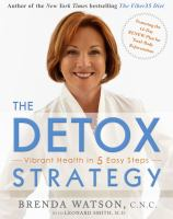 The detox strategy : vibrant health in 5 easy steps