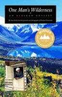 One man's wilderness : an Alaskan odyssey