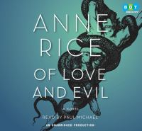 Of love and evil : [the songs of the seraphim, a novel] (AUDIOBOOK)